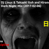 Dj Linux & Takaaki Itoh and Hironori Takahashi Dark Night Mix (2017)