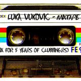 Luka Vukovic - Mixtape 02 (Mix For 5 Years Of Clubbing.rs)