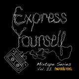 Express Yourself Mix Series Vol. 2 w/ Erick Neutron