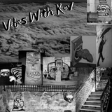 Vibes With Kev- KevWoods- 8-14-2019
