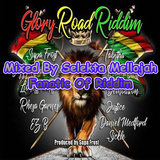 Glory Road Riddim (supa frost productions 2017) Mixed By SELEKTA MELLOJAH FANATIC OF RIDDIM