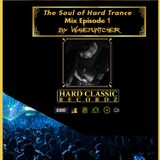 The Soul of Hard Trance - Episode 1 (mixed by Wavepuntcher)