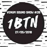 Venum Sound Show #39 (27th May 2018)