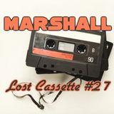 Marshall's Lost Cassette #27