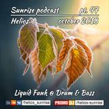 Helios - Sunrise podcast pt.47 (Liquid funk, Drum&Bass - October 2018)