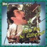 ¡Sin Pie Ni Cabeza! Mix by DJ Kike (2005)