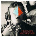 UPSTROKE - MAY MIXTAPE