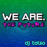 DJ TELSO -- WE ARE, THE FUTURE