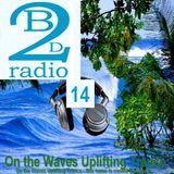 UPLIFTING TRANCE - Dj Vero R - Beats2dance Radio - On the Waves Uplifting Trance 14