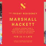 The Friday Residency Live - Marshall Hackett - 22/02/19