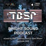 Petr Ozernoy and DJ Alex Miami - The Bright Sound Podcast 069