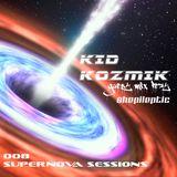 Kid Kozmik - Supernova Sessions 008