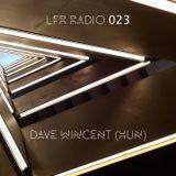 LFR Radio 023 - Dave Wincent (HUN)
