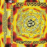 X.P. Voodoo - Reactor Power (cassette)