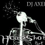 DjAxel - Headshot (part II.)