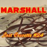Marshall's Lost Cassette #24