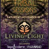 "Live at ""Tribal Sessions feat. Living Light"" [FREE D/L]"