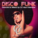 THE DISCO-FUNK SESSIONS LIVE @ GREENWICH CAFE (FR) 2015-09-26 (Selected & Mixed by Alex Valentine)