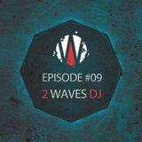 2WavesDJ - Episode #09
