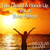 Eyes Closed & Hands Up - Vol. 4 (Ibiza Edition)