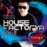 Dj Rem-C HouseFactorya  --->  Lounge Radió 2012 11 12