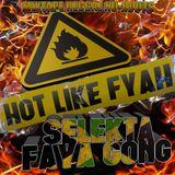 Hot Like Fyah