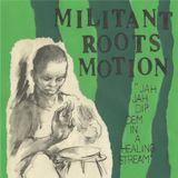 MILITANT ROOTS MOTION