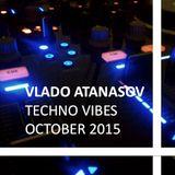 Vlado Atanasov - Techno Vibes October 2015 Episode 8