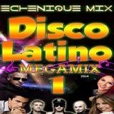 Echenique Mix - Disco Latino Megamix 1