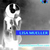 Lisa Mueller  for Report2Dancefloor Radio