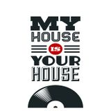 My House Is Your House #1