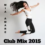 Club Mix 2015 by Mia Amare