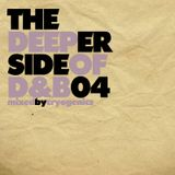 The Deeper Side Of Drum & Bass #04