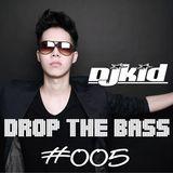 DJ KID-Drop The BASS #005 ( EDM Festiva! )