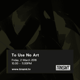 To Use No Art - 02.03.18 - TRNSMT