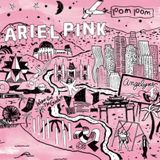 The Popishly Eccentric Ariel Pink's Mixtape