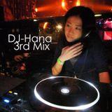 DJ-HANA 3rd MIX!!