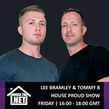 Lee Bramley & Tommy B - House Proud Show 23 AUG 2019