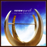 Renew Yourself: A Trance Journey