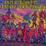 Explicit Soundz Carnival Soca Mix 2018
