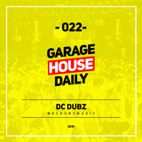Garage House Daily #022 DC Dubz