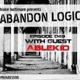 Abandon Logic 049 (March 2017) WGuest Ablekid