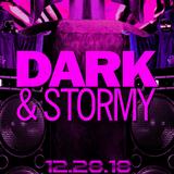 Dark & Stormy 12/28/18  - Set 2