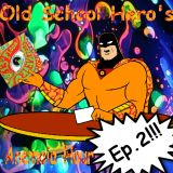 Old School Hero's Anemoia Hour: Issue #2