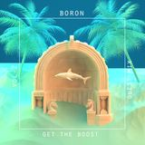 GUEST MIX VOL. II: BORON (KINGHORROR) X GET THE BOOST