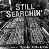 THE SILVER CHILD & MSA -  STILL SEARCHIN' - Original Breaks Mix 2 of 2