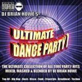 DJ Brian Howe's ULTIMATE DANCE PARTY (the original mash up open format party rock mega-mix!)