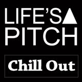 Life's A Pitch (Chill Out)