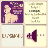 Part 1 - Last LocoLDN Show 21:00-22:00 - The Old With Da Nu House & Garage Volume 5