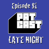 Episode 81 - Late Night